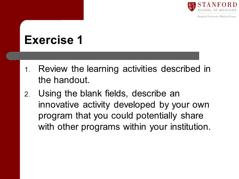 Exercise 1 Review the learning activities described in the handout.