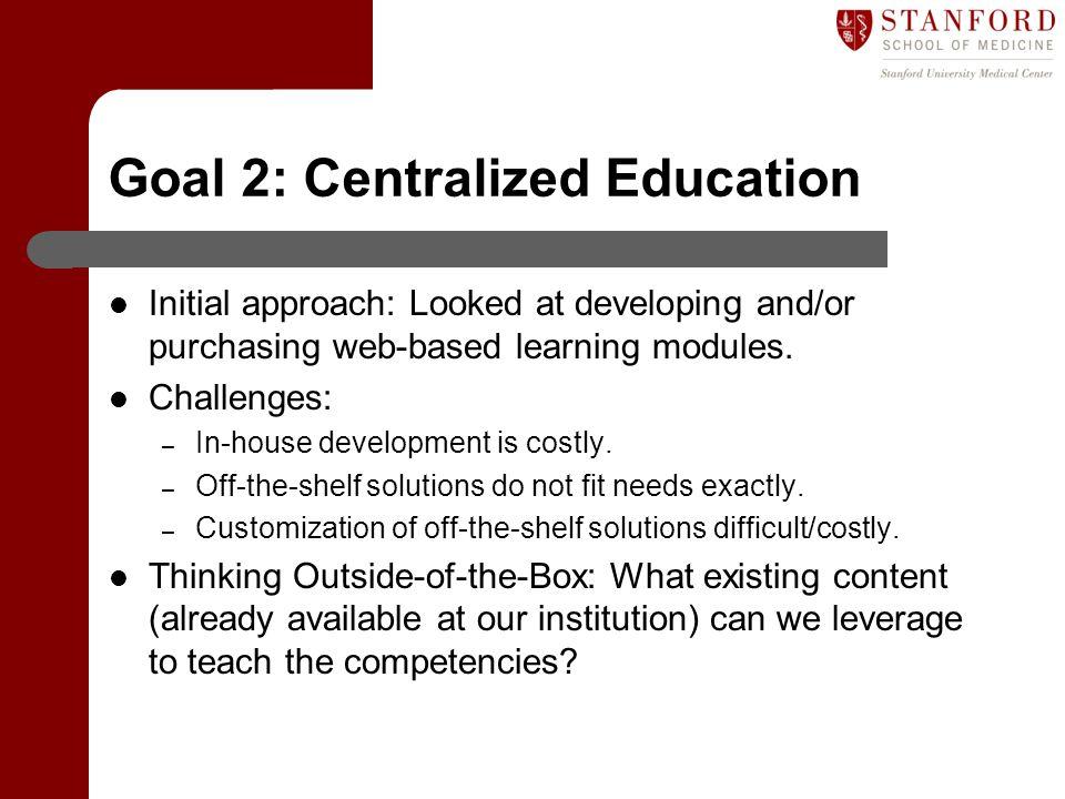Goal 2: Centralized Education