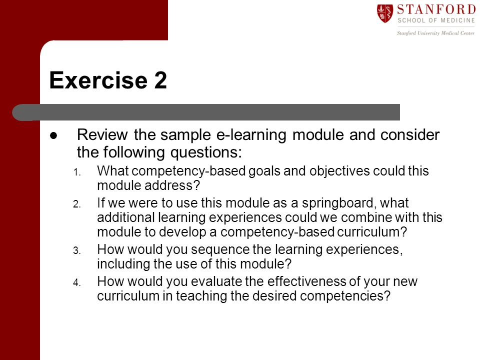 Exercise 2 Review the sample e-learning module and consider the following questions:
