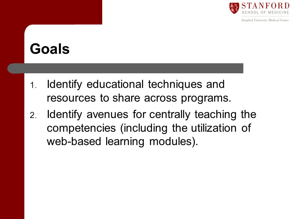 Goals Identify educational techniques and resources to share across programs.