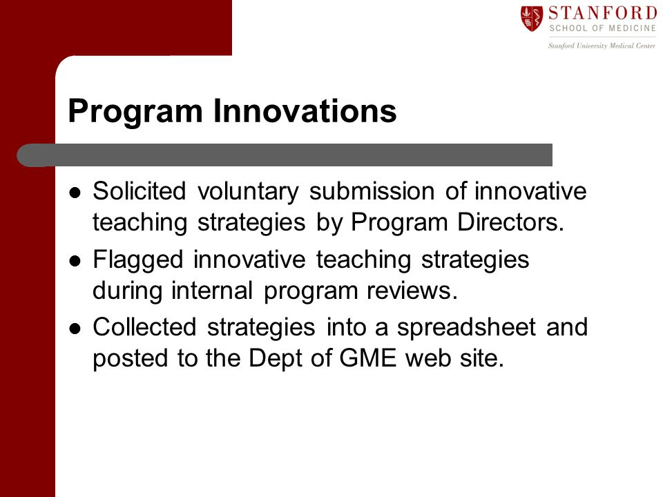 Program Innovations Solicited voluntary submission of innovative teaching strategies by Program Directors.