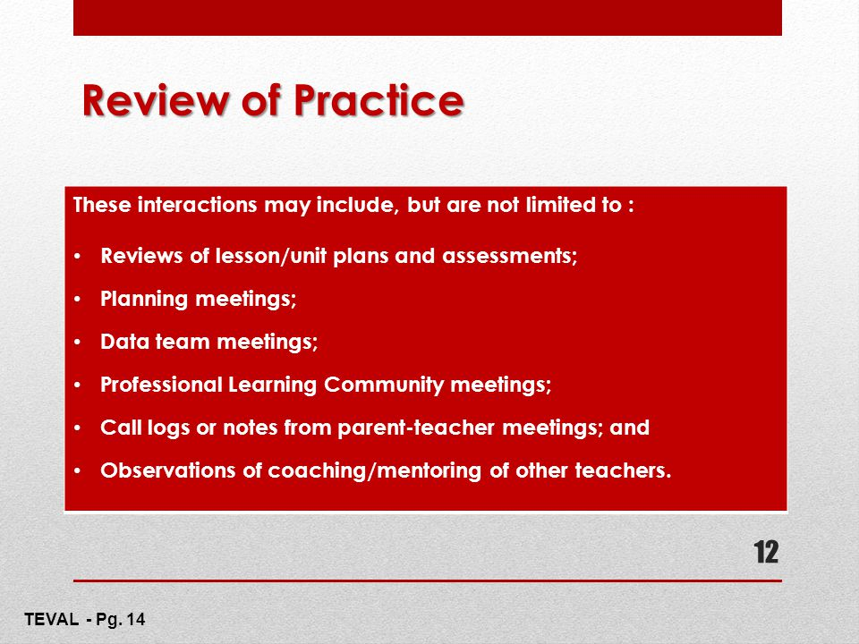 Review of Practice These interactions may include, but are not limited to : Reviews of lesson/unit plans and assessments;