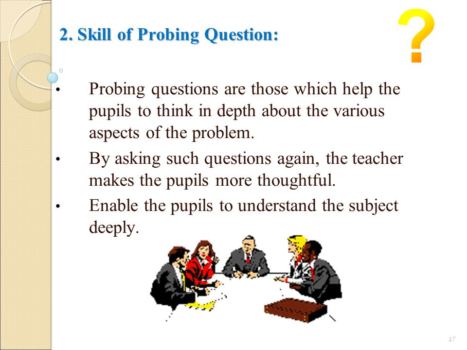 2. Skill of Probing Question: