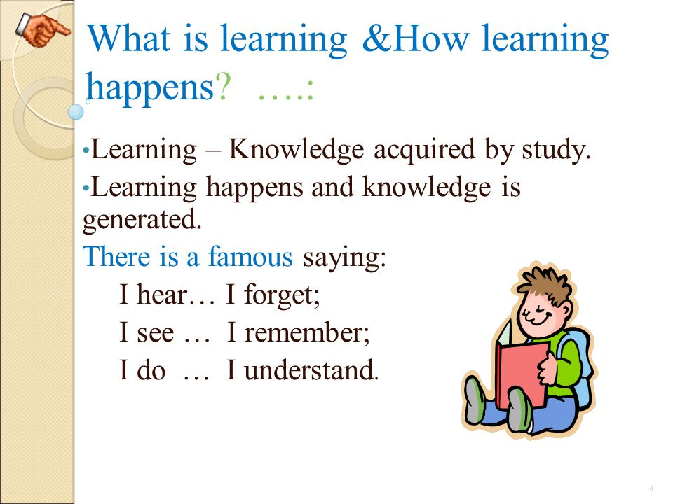 What is learning &How learning happens ….: