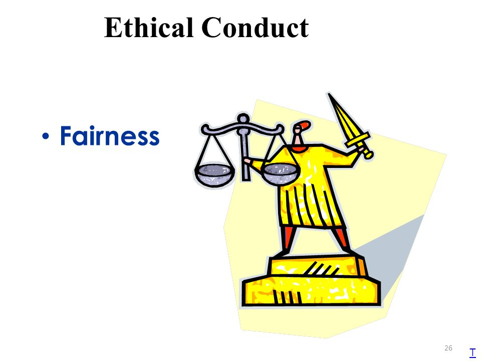 Ethical Conduct Fairness T TEKS 1B