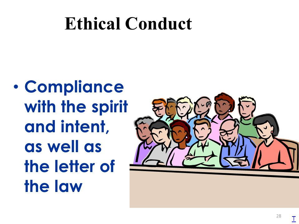 Ethical Conduct Compliance with the spirit and intent, as well as the letter of the law. TEKS 1B. TA 11 – Teacher Characteristic: Ethical Conduct.