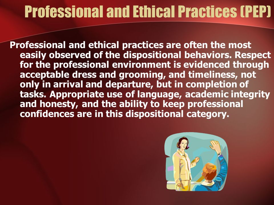 Professional and Ethical Practices (PEP)