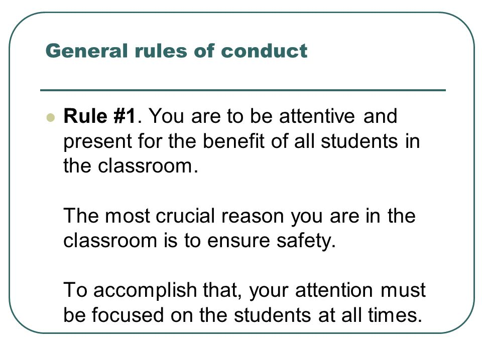 General rules of conduct