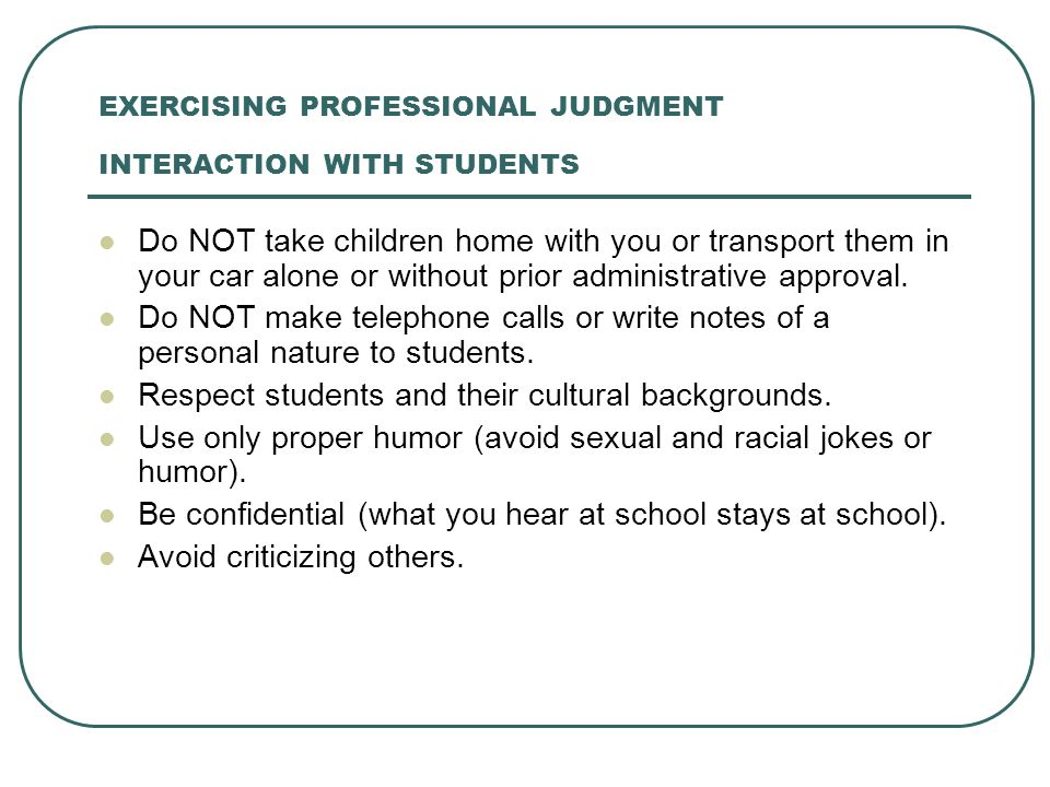 EXERCISING PROFESSIONAL JUDGMENT INTERACTION WITH STUDENTS