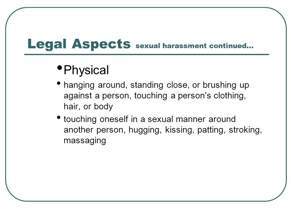 Legal Aspects sexual harassment continued...