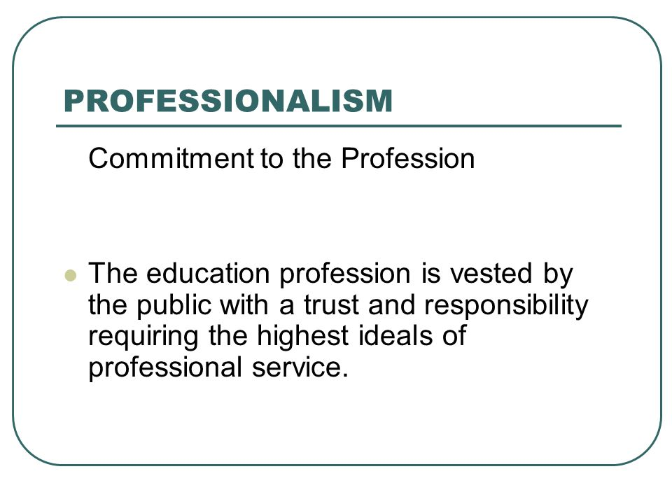 PROFESSIONALISM Commitment to the Profession