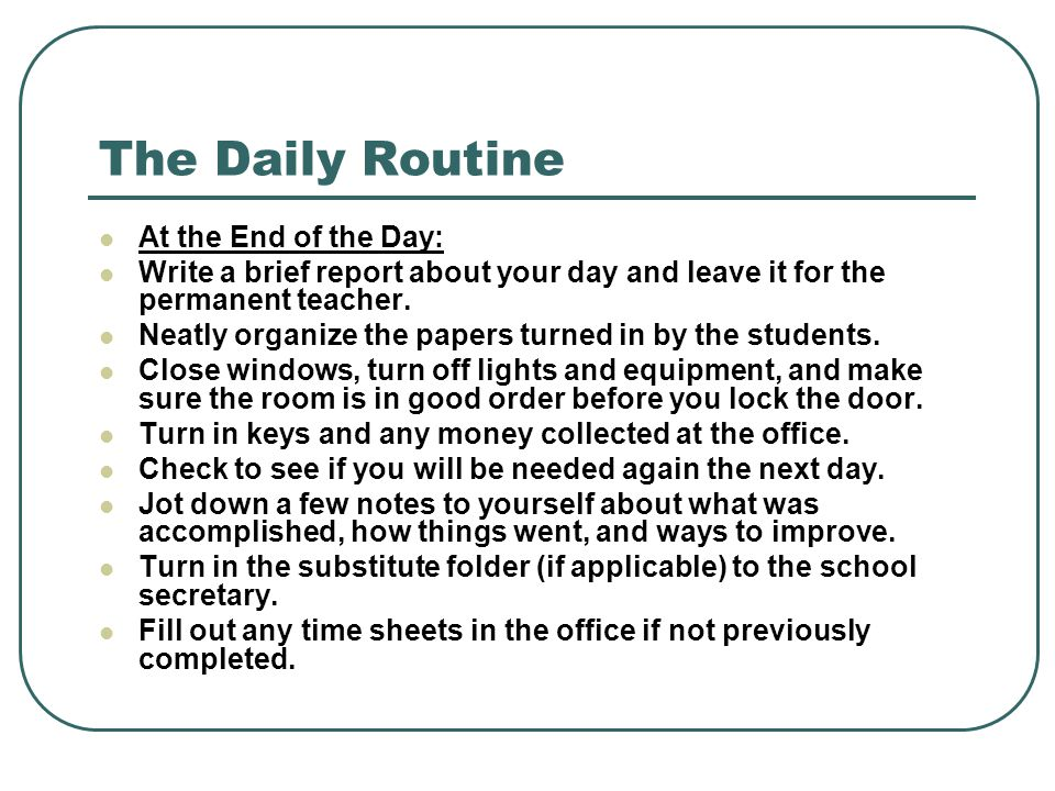 The Daily Routine At the End of the Day: