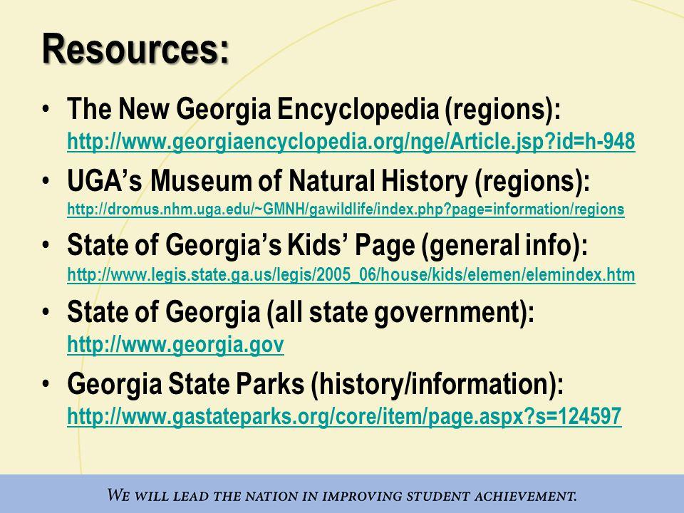 Resources: The New Georgia Encyclopedia (regions): http://www.georgiaencyclopedia.org/nge/Article.jsp id=h-948.