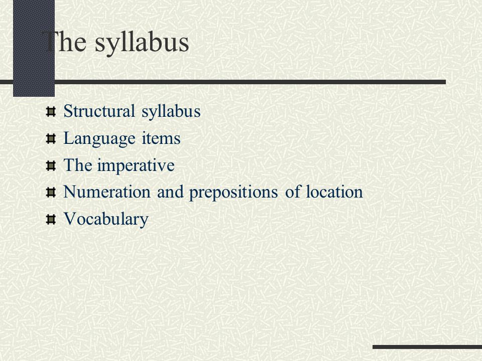 The syllabus Structural syllabus Language items The imperative