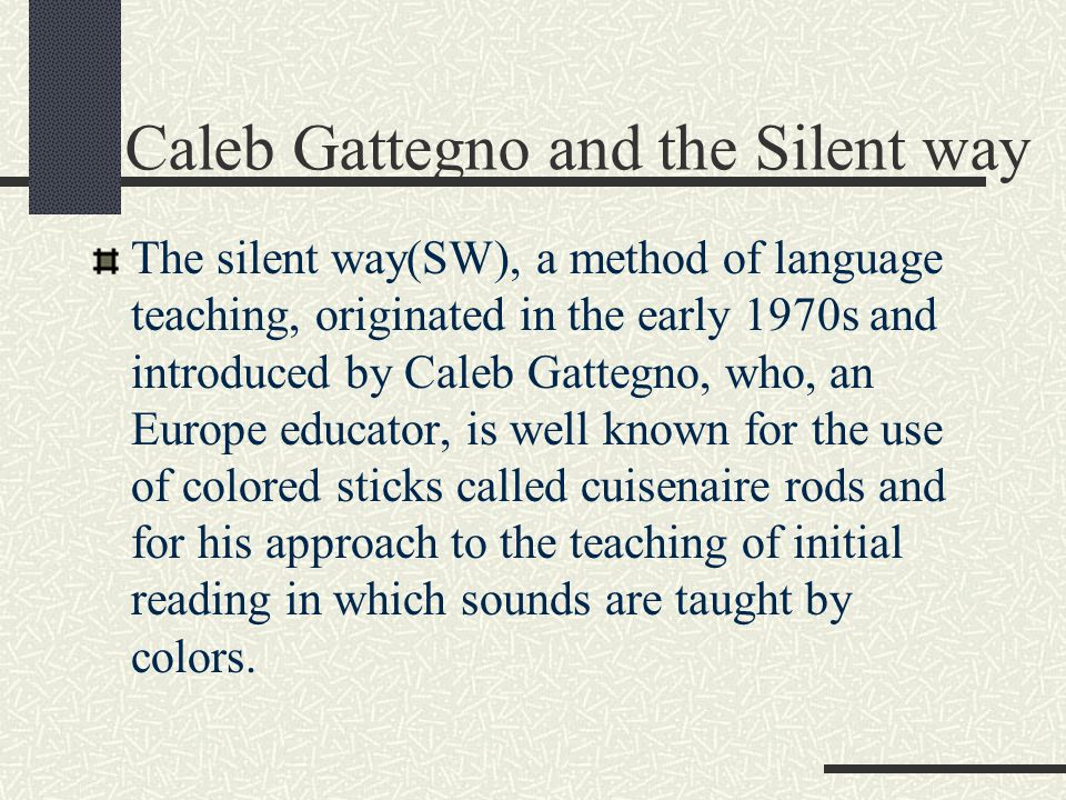 Caleb Gattegno and the Silent way