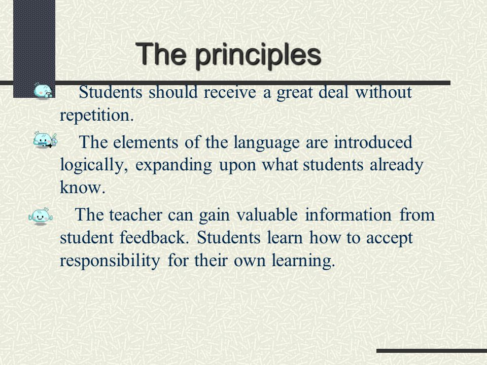 The principles Students should receive a great deal without repetition.