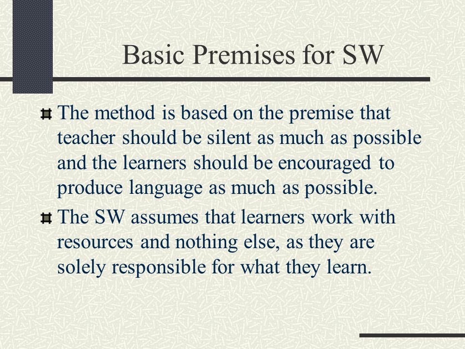 Basic Premises for SW