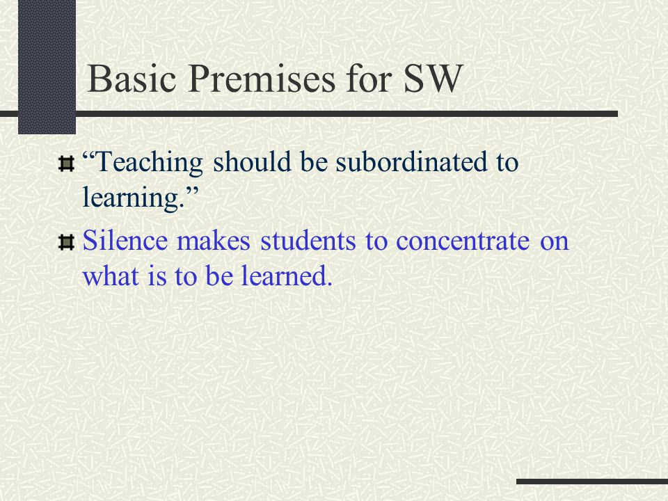 Basic Premises for SW Teaching should be subordinated to learning.