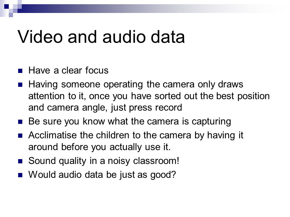 Video and audio data Have a clear focus