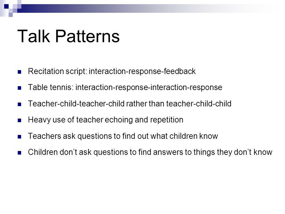 Talk Patterns Recitation script: interaction-response-feedback