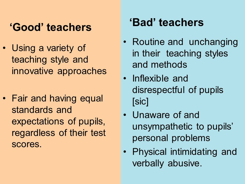 'Good' teachers 'Bad' teachers