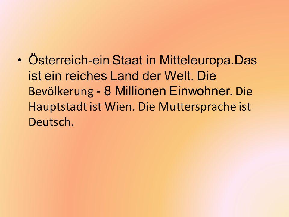 Österreich-ein Staat in Mitteleuropa.Das ist ein reiches Land der Welt.