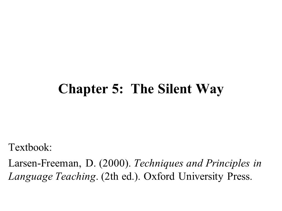 Chapter 5: The Silent Way
