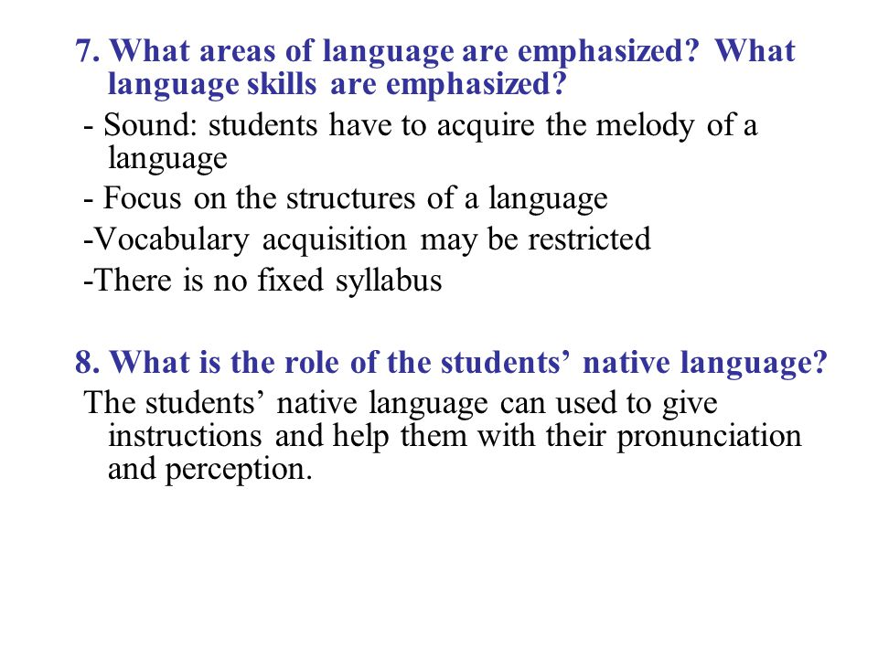 7. What areas of language are emphasized