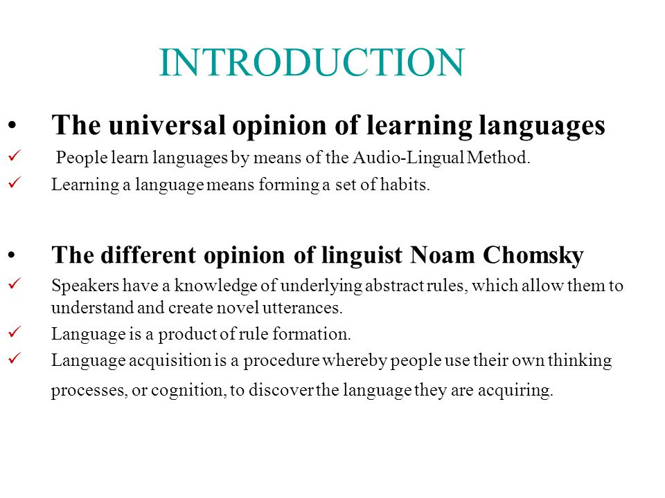 INTRODUCTION The universal opinion of learning languages
