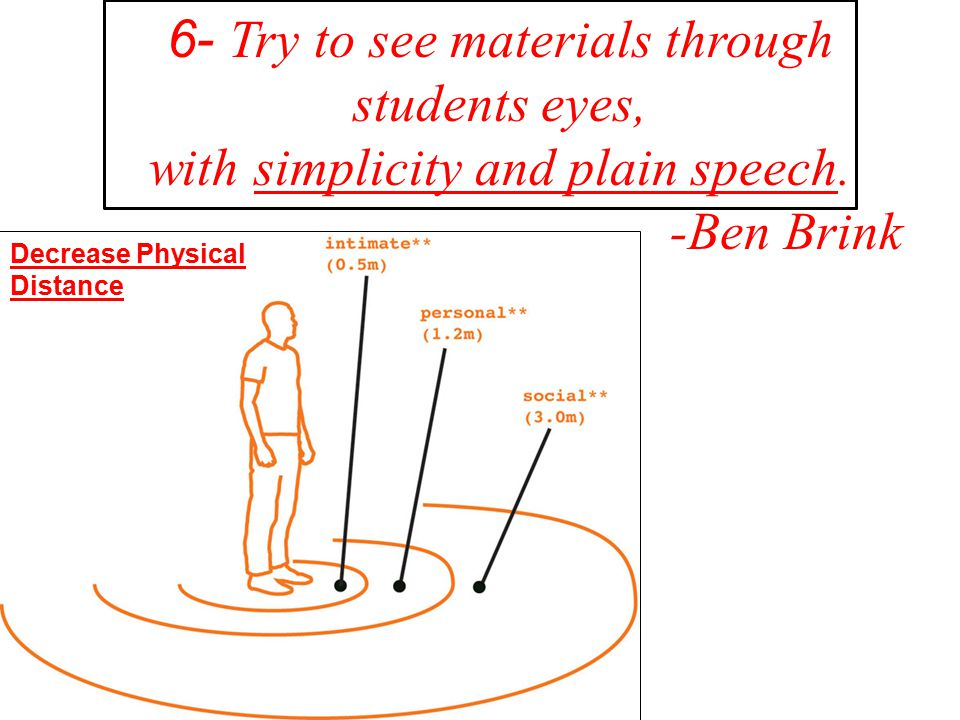 6- Try to see materials through students eyes,