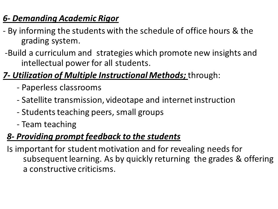 6- Demanding Academic Rigor - By informing the students with the schedule of office hours & the grading system.