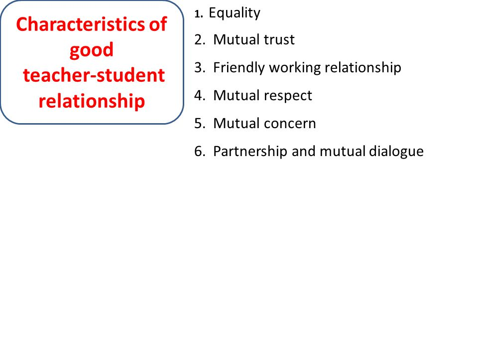 Characteristics of good teacher-student relationship