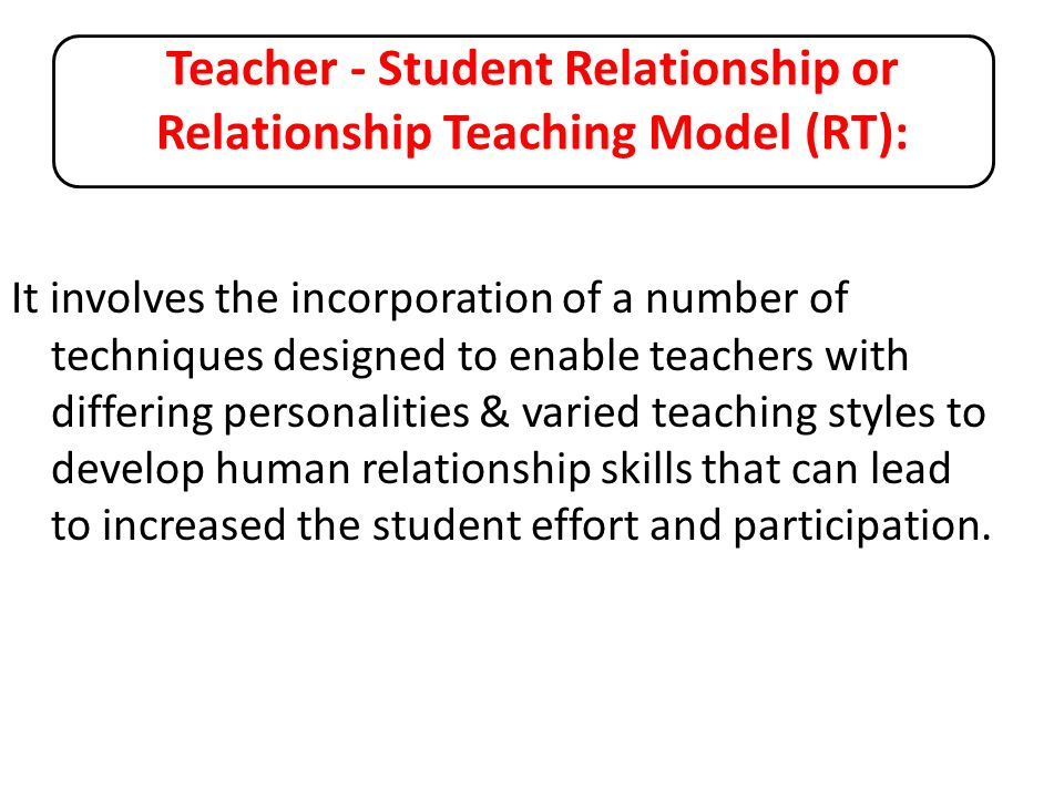 Teacher - Student Relationship or Relationship Teaching Model (RT):