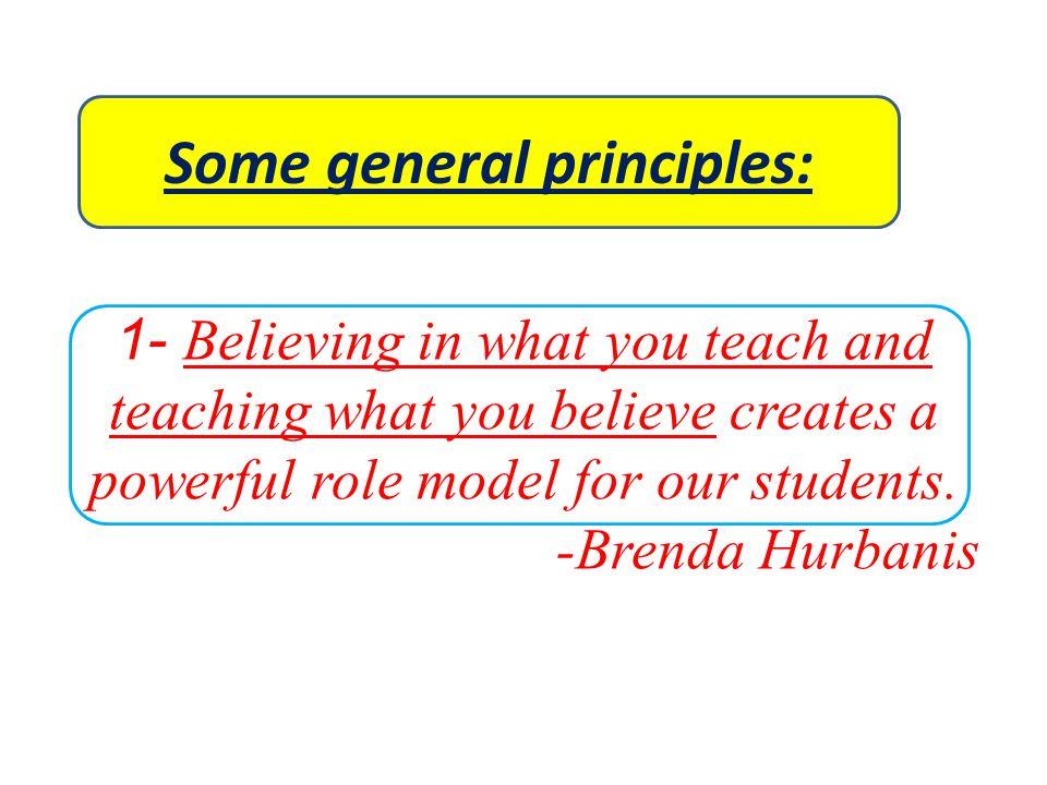 Some general principles: