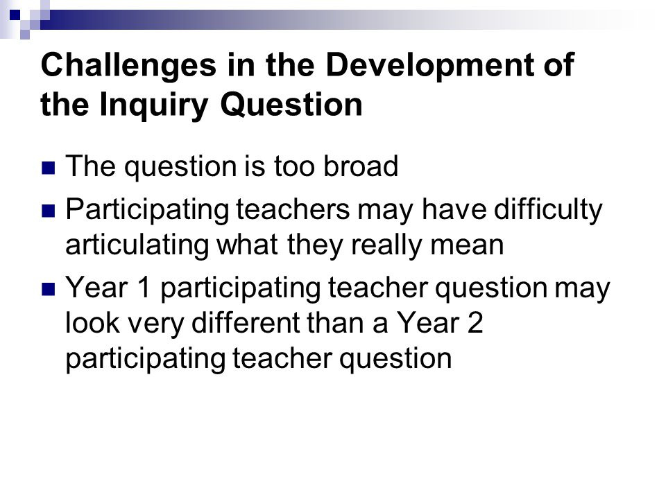 Challenges in the Development of the Inquiry Question