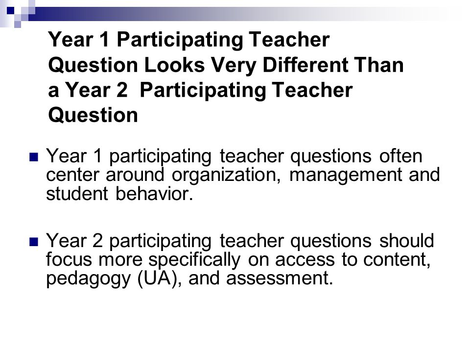 Year 1 Participating Teacher Question Looks Very Different Than a Year 2 Participating Teacher Question