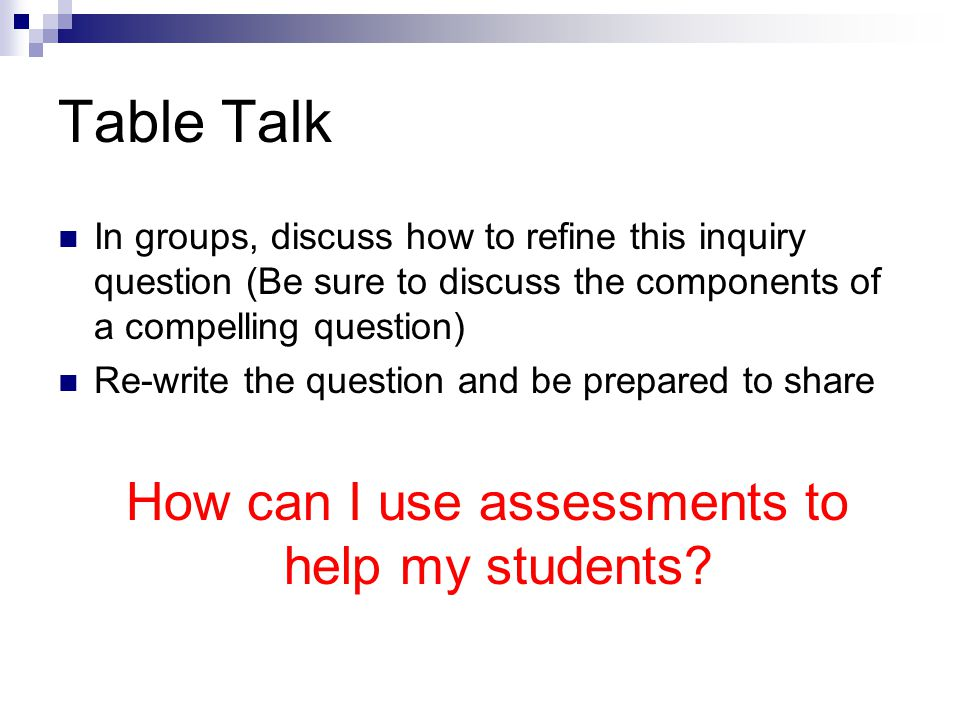 How can I use assessments to help my students