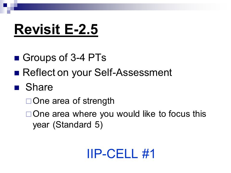 Revisit E-2.5 IIP-CELL #1 Groups of 3-4 PTs