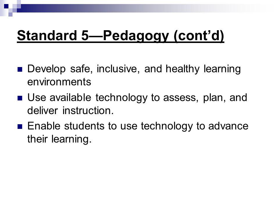Standard 5—Pedagogy (cont'd)