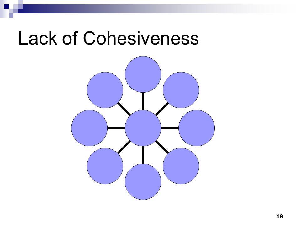 Lack of Cohesiveness