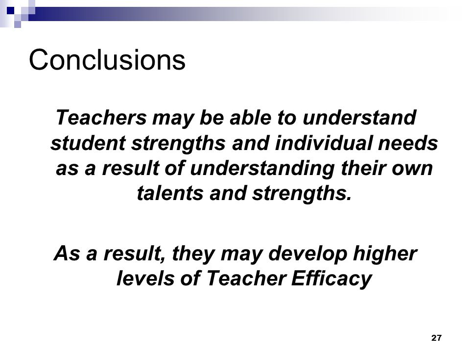 As a result, they may develop higher levels of Teacher Efficacy
