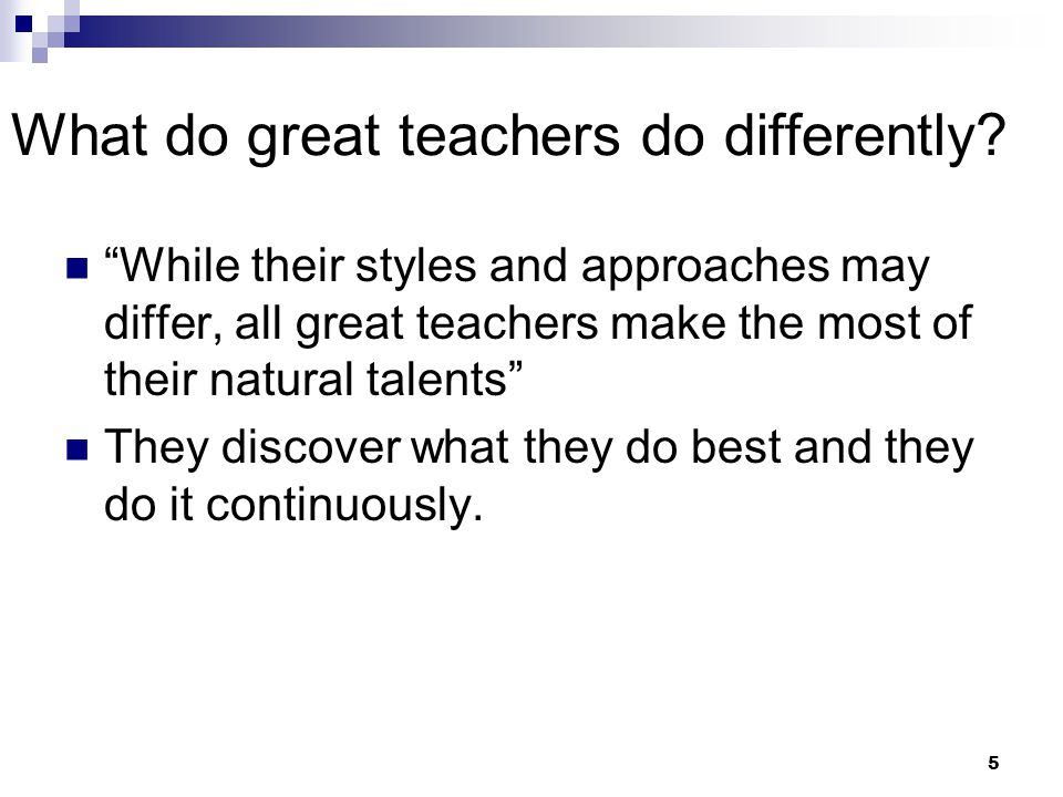 What do great teachers do differently
