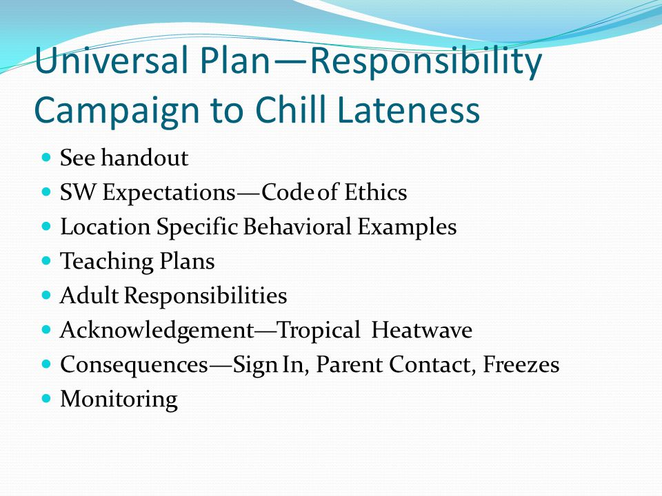 Universal Plan—Responsibility Campaign to Chill Lateness