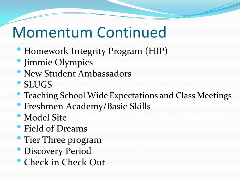 Momentum Continued Homework Integrity Program (HIP) Jimmie Olympics