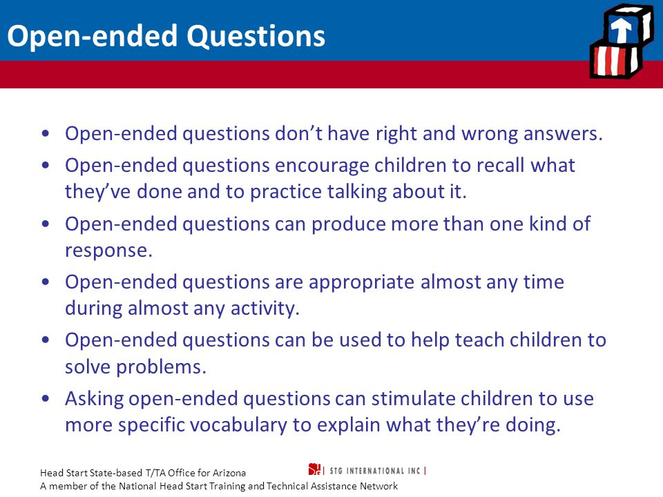 Open-ended Questions Open-ended questions don't have right and wrong answers.