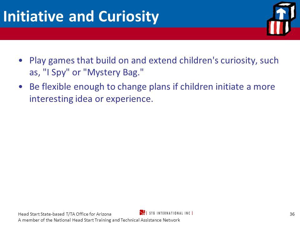 Initiative and Curiosity