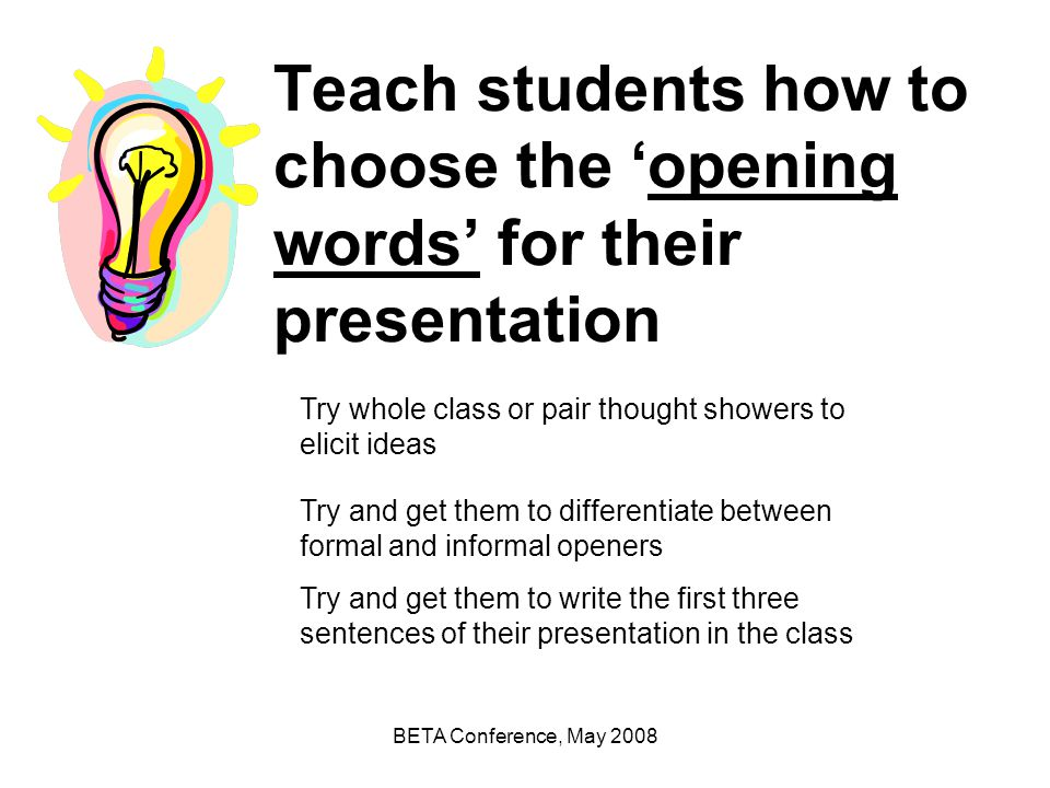 Teach students how to choose the 'opening words' for their presentation