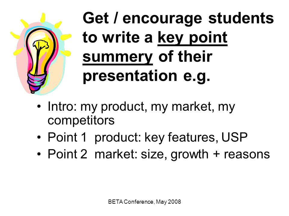 Get / encourage students to write a key point summery of their presentation e.g.