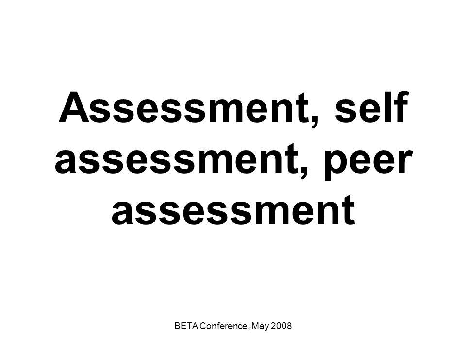 Assessment, self assessment, peer assessment