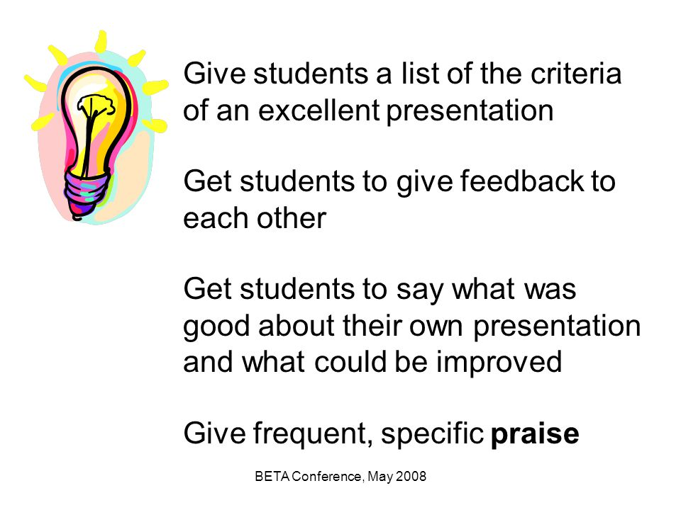 Give students a list of the criteria of an excellent presentation
